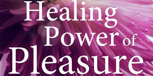 The Healing Power of Pleasure